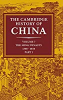 The Cambridge History of China: Volume 7, The Ming Dynasty, 1368–1644, Part 1
