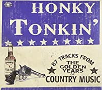 Honky Tonkin: the Golden Years of Country by Honky Tonkin: the Golden Years of Country