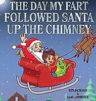 The Day My Fart Followed Santa Up the Chimney (My Little Fart) [並行輸入品]