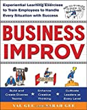 Business Improv: Experiential Learning Exercises to Train Em…