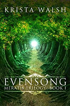 Evensong (Meratis Trilogy Book 1) by [Walsh, Krista]