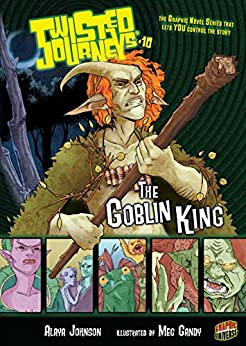 The Goblin King: Book 10 (Twisted Journeys ®) by [Johnson, Alaya]
