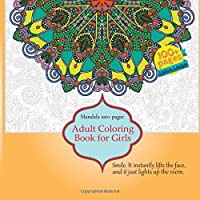 Adult Coloring Book for Girls Mandala 100+ pages - Smile. It instantly lifts the face, and it just lights up the room.
