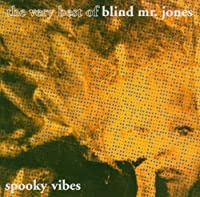 Spooky Vibes: Best of by BLIND MR JONES (2005-08-23)