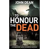 TO HONOUR THE DEAD: a thrilling murder mystery with detective Jack Harris
