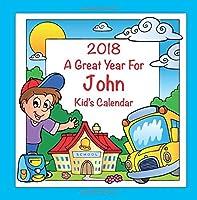 2018 - A Great Year for John Kid's Calendar