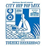 Manhattan RecordsR presents CITY HIP POP MIX mixed by TOSHIKI HAYASHI(%C)
