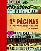 Primeiras Páginas - O Século XX nos Jornais Portugueses