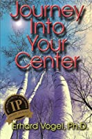 Journey into Your Center