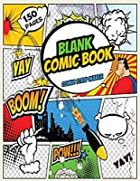 """Comic Strip Maker: Blank Comic Book Easy Drawing Ideas for Beginners - A Large 8.5"""" x 11"""" Notebook and Sketchbook for Kids and Adults to  Unleash Creativity Within You (easy things to draw)"""