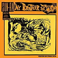 My Brother the Wind, Vol. 1 (Expanded, Remastered) (feat. John Gilmore, Marshall Allen, Danny Davis & Gershon Kingsley)