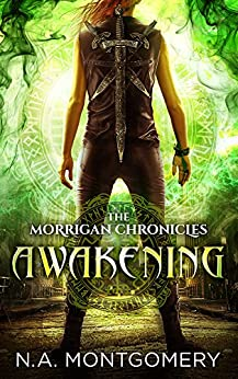 Awakening (The Morrigan Chronicles Book 1) by [Montgomery, N.A.]