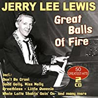 Great Balls Of Fire - 50 Greatest Hits