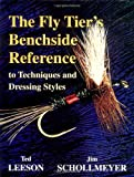 The Fly-Tier's Benchside Reference to Techniques and Dressing Styles