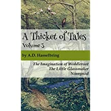 A Thicket of Tales, Volume 3