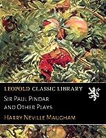 Sir Paul Pindar and Other Plays