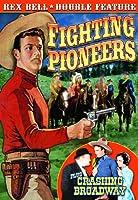 Fighting Pioneers & Crashing Broadway: Rex Bell [DVD] [Import]