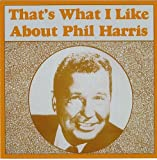That's What I Like About Phil Harris (1988-05-03)