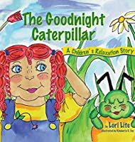 The Goodnight Caterpillar: A Children's Relaxation Story (Indigo Dreams)