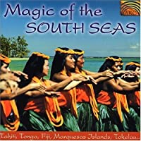Magic of the South Seas: Tahiti Marquesas by VARIOUS ARTISTS (2000-09-12)