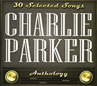 Charlie Parker-30 Selected Songs