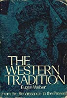 Western Tradition: From the Renaissance to the Present v. 3 (College)