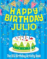 Happy Birthday Julio - The Big Birthday Activity Book: Personalized Children's Activity Book