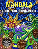 Mandala Adult Coloring Book: Stress Relieving and Relaxing Coloring Pages for Zen Meditation