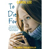 To Die For: The true story of a girl with anorexia and the woman who tries to help her