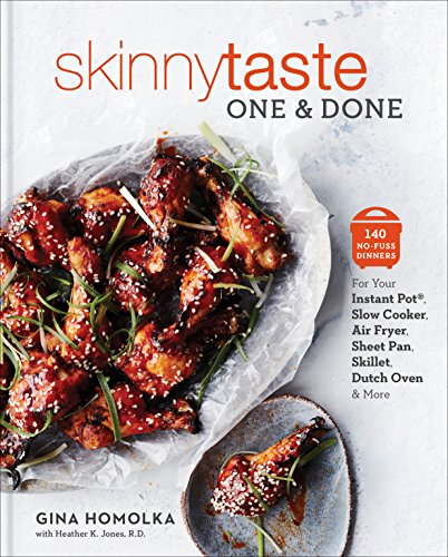 Skinnytaste One and Done: 140 No-Fuss Dinners for Your Instant Pot®, Slow Cooker, Air Fryer, Sheet Pan, Skillet, Dutch Oven, and More: 140 No-Fuss Dinners ... Sheet Pan, Skillet, Dutch Oven, and More
