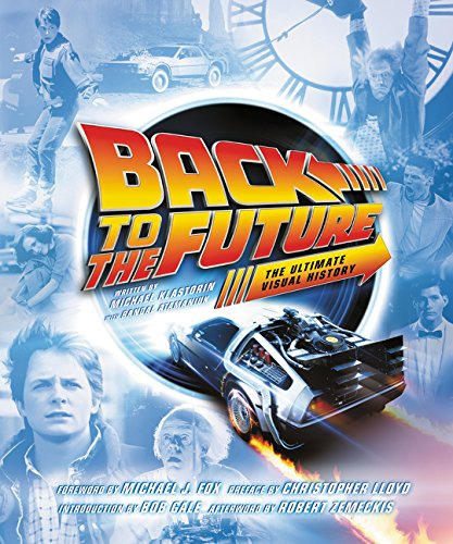 Download Back to the Future: The Ultimate Visual History 0062419145
