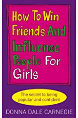 How to Win Friends and Influence People for Girls Kindle Edition