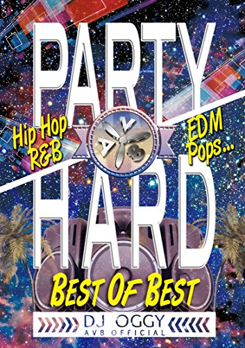 AV8 PARTY HARD -Best of Best― [DVD]