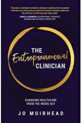 The Entrepreneurial Clinician: Changing healthcare from the inside out Paperback