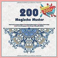 200 Magische Muster Inspirierende Erwachsenen Malbuch - Das Mandala Malbuch inspirieren - Handgezeichnete Designs - Gut fuer alle Altersgruppen - Kunsttherapie - Uebergroesse Malbuecher