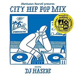 Manhattan Records® presents CITY HIP POP MIX - Special Chapter - mixed by DJ HASEBE