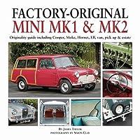 Factory-Original Mini Mk I & Mk II: Originality guide including Cooper, Moke, Hornet, Elf, Van, Pick-up & Estate