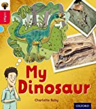 Oxford Reading Tree inFact: Oxford Level 4: My Dinosaur