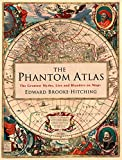 The Phantom Atlas: The Greatest Myths, Lies and Blunders on Maps (Historical Map and Mythology Book, Geography Book of Ancient and Antique Maps) 画像