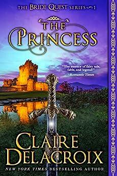 The Princess (The Bride Quest Book 1) by [Delacroix, Claire]