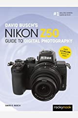 David Busch's Nikon Z50 Guide to Digital Photography (The David Busch Camera Guide Series) Kindle Edition