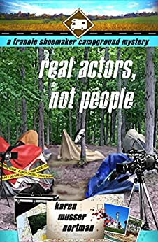 Real Actors, Not People (The Frannie Shoemaker Campground Mysteries Book 8) by [Nortman, Karen Musser]