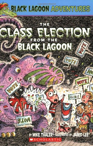 The Class Election from the Black Lagoon (Black Lagoon Adventures)