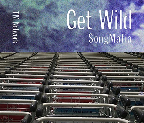 GET WILD SONG MAFIA - TM NETWORK