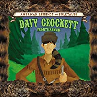 Davy Crockett: Frontiersman (American Legends and Folktales)