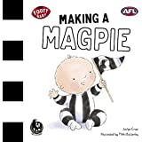 Making a Magpie: Collingwood Magpies (Volume 1)