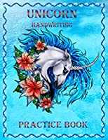 Unicorn Handwriting Practice Book: Cute Unicorn Coloring Pages for Kids 3-5   Unicorn tracing For Little Learners with Over 100 Pages 8.5x 11 inches