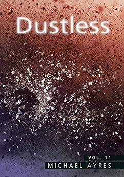 Dustless | Volume 11: Mask [iii] by [Ayres, Michael]