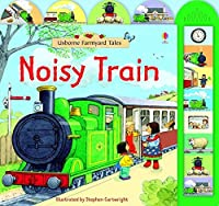 Noisy Train Book (Farmyard Tales) by Sam Taplin(1905-07-01)