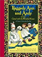 Raggedy Ann and Andy and the Camel with the Wrinkled Knees by Johnny Gruelle(2003-10-01)